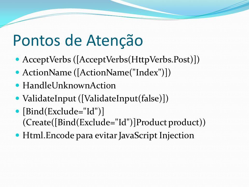 Pontos de Atenção AcceptVerbs ([AcceptVerbs(HttpVerbs.Post)])